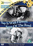 Say it With Flowers and Song of The Road [DVD]