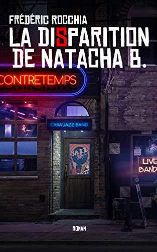 La Disparition de Natacha B. - Frédéric Rocchia (2018)