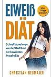 Eiweiß Diät: Schnell abnehmen wie die STARS  mit der bewährten Proteindiät - inkl. 7 Tage Diätplan (Ernährungsplan,Fatburner,Stoffwechsel ... abnehmen,Abnehmen leicht gemacht)