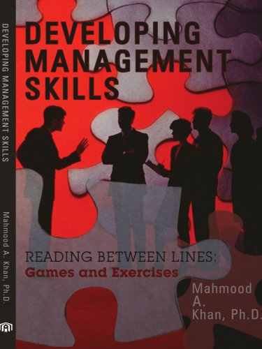 DEVELOPING MANAGEMENT SKILLS: READING BETWEEN LINES: Games and Exercises