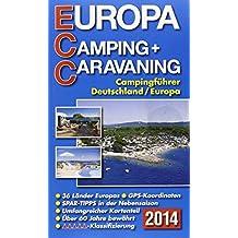 ECC - Europa Camping- + Caravaning-Führer 2014: Campingführer Deutschland / Europa von Drei Brunnen Verlag (8. Januar 2014) Broschiert