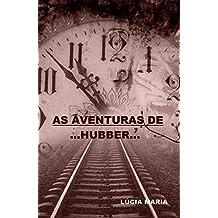 As Aventuras de Hubber: A Clepsidra (Portuguese Edition)