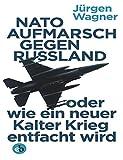 NATO-Aufmarsch gegen Russland: oder wie ein neuer Kalter Krieg entfacht wird