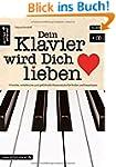 Dein Klavier wird Dich lieben: 19 lei...