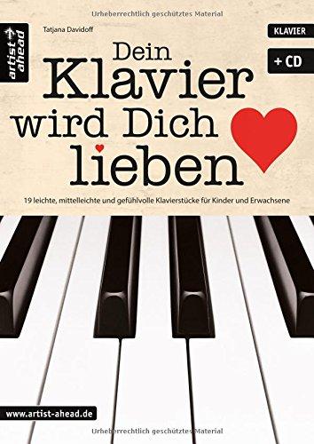 dein-klavier-wird-dich-lieben-19-leichte-mittelleichte-und-gefuhlvolle-klavierstucke-fur-kinder-und-