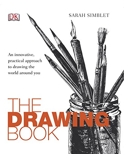 The Drawing Book: An innovative, practical approach to drawing the world around you par Sarah Simblet