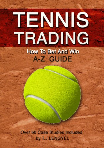 TENNIS TRADING: How To Bet And Win   A - Z Guide (2nd Edition) (English Edition) por T.J. Lengyel