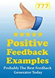 777 Positive Feedback Examples: Probably The Best Feedback Generator Today (English Edition)