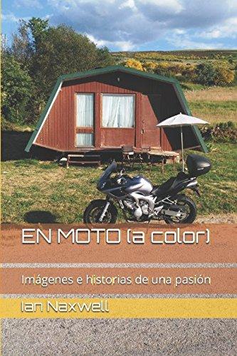 EN MOTO (edición a color): Imágenes e historias de una pasión
