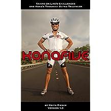Kona Five - Taking on Life's Challenges and Kona's Toughest Ultra-Triathlon