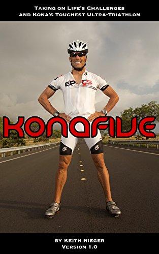 Kona Five - Taking on Life's Challenges and Kona's Toughest Ultra-Triathlon (English Edition)