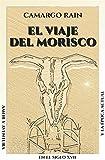 Libros Descargar en linea El viaje del morisco (PDF y EPUB) Espanol Gratis