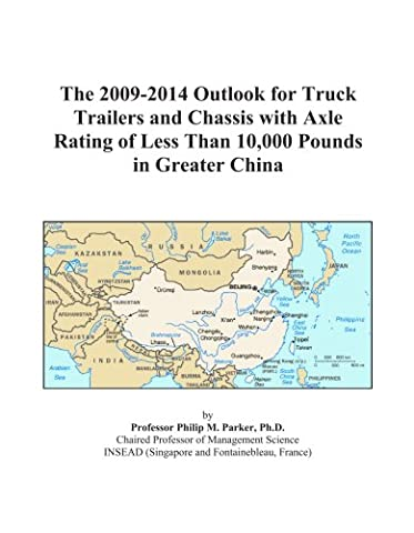 The 2009-2014 Outlook for Truck Trailers and Chassis with Axle Rating of Less Than 10,000 Pounds in Greater China