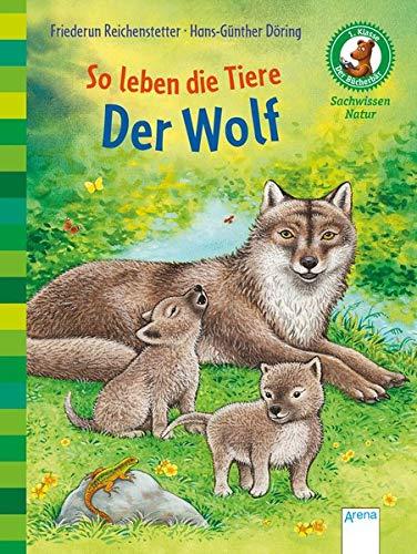 Der Bücherbär. Sachwissen für Erstleser / So leben die Tiere. Der Wolf: Der Bücherbär: Sachwissen Natur