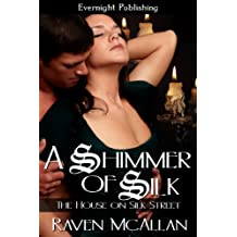 A Shimmer of Silk (The House on Silk Street Book 2)