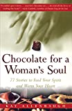 Image de Chocolate for a Woman's Soul: 77 Stories to Feed Your Spirit and Warm Your Heart (English Edition)