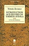 Introduction aux Oeuvres de Thérèse d'Avila : Tome 3, Le livre des Fondations