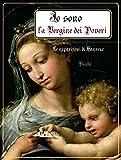 Io sono la Vergine dei Poveri (Italian Edition)