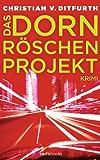 Das Dornröschen-Projekt: Krimi