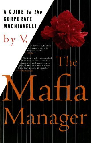 The Mafia Manager: A Guide to the Corporate Machiavelli (Thomas Dunne Book) by V (1997-10-31)