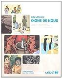 Un Monde Digne De Nous: La Declaration Des Reunis a La Session Extraordinaire De L'onu Consacree Aux Enfants, Cinq and Plus Tard