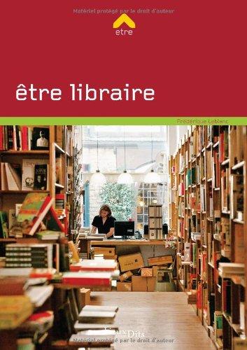 ETRE LIBRAIRE par FREDERIQUE LEBLANC