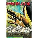 Hyper Inflate Me: Le premier livre qui vous fera aimer la planche à billets