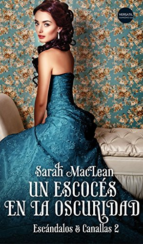 Una escocés en la oscuridad - Escándalos y Canallas 02, Sara MacLean (rom) 51mCyxgYPKL