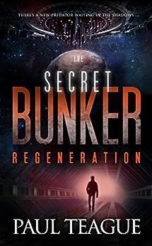The Secret Bunker Trilogy 3: Regeneration by [Teague, Paul]