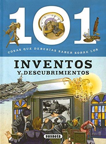 101 Cosas que deberías saber sobre los inventos y descubrimientos por Susaeta Ediciones S A