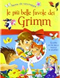 Scarica Libro Le piu belle favole dei Grimm Ediz illustrata (PDF,EPUB,MOBI) Online Italiano Gratis