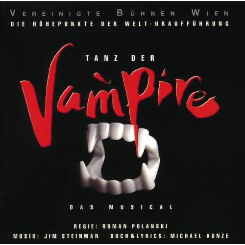 Tanz der Vampire - Die Höhepunkte der Welturaufführung