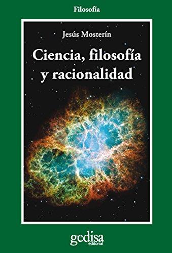 Ciencia, filosofía y racionalidad (Cladema Filosofia) por Jesús Mosterín