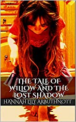 The Tale Of Willow And The Lost Shadow (The Tales Of Willow Book 8)