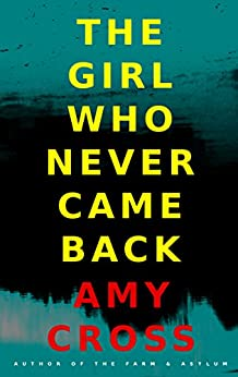 The Girl Who Never Came Back (English Edition) par [Cross, Amy]