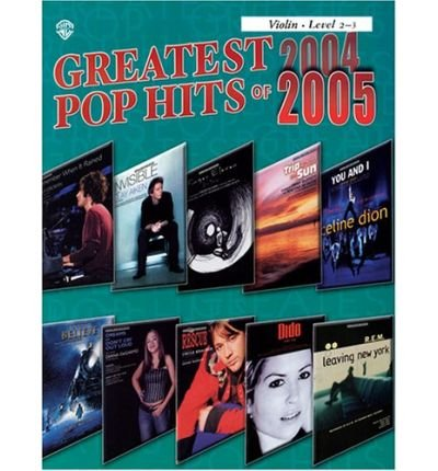 greatest-pop-hits-of-2004-2005-for-strings-violin-author-warner-brothers-published-on-may-2005