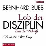 Lob der Disziplin: Eine Streitschrift: 2 CDs