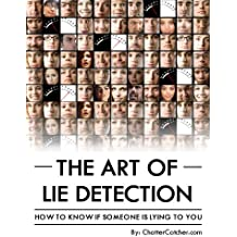 The Art of Lie Detection - How to Know if Someone is Lying to You