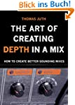 The Art of Creating Depth in a Mix (E...