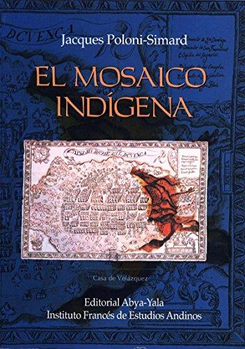 Descargar Libro El mosaico indígena: Movilidad, estratificación social y mestizaje en el Corregimiento de Cuenca (Ecuador) del siglo XVI al XVIII (Travaux de l'IFÉA) de Jacques Poloni-Simard