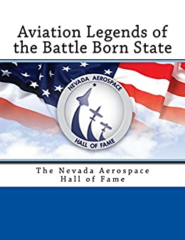 Aviation Legends of the Battle Born State: The Nevada Aerospace Hall of Fame (English Edition) di [Barnes, TD]