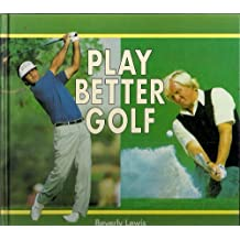 Play Better Golf (Golf Clinic) by Beverly Lewis (1996) Hardcover