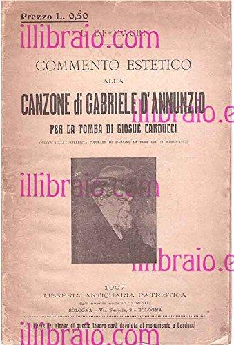 Commento estetico alla canzone di Gabriele d'Annunzio per la tomba di Giosuè Carducci