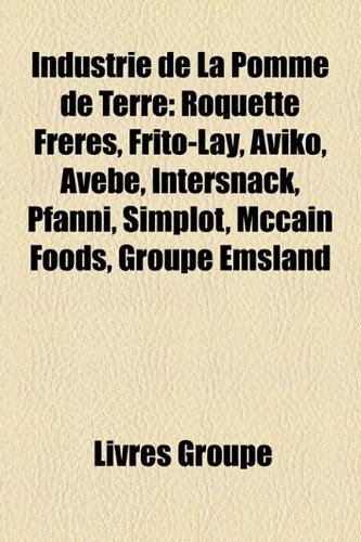 industrie-de-la-pomme-de-terre-roquette-frres-frito-lay-aviko-avebe-intersnack-pfanni-simplot-mccain
