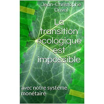 La transition écologique est impossible: avec notre système monétaire