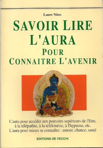 SAVOIR LIRE L'AURA POUR CONNAITRE L'AVENIR par Laure Nitos