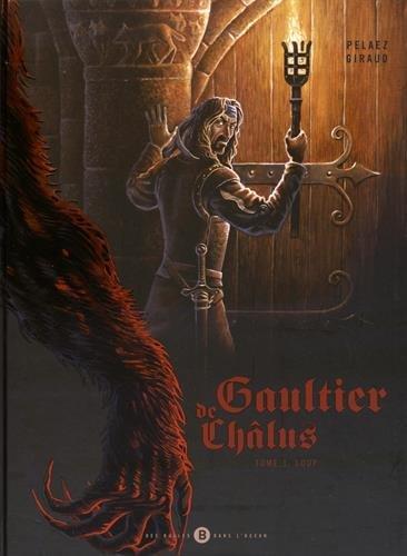 Gaultier de Chlus, Tome 1 : Loup