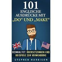 """101 englische Ausdrücke mit """"DO"""" und """"MAKE"""" (101 englische Ausdrücke mit... 1)"""