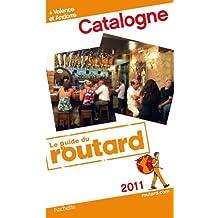 Guide du Routard Catalogne + Valence et Andorre 2011