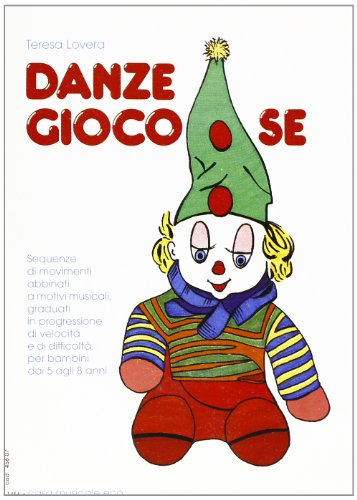 Danze giocose. Con CD Audio por Teresa Lovera